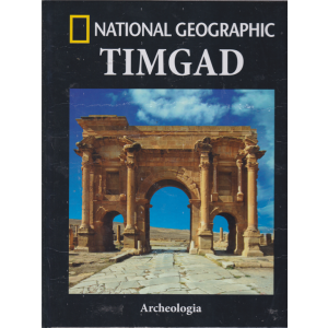 Archeologia - Timgad - National Geographic - n. 59 - quindicinale - 19/3/2019