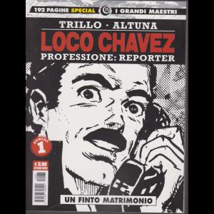 I grandi maestri - Loco Chavez - Professione: reporter - Un finto matrimonio - n. 1 - 23 gennaio 2020 - mensile -
