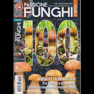 Passione funghi e tartufi - n. 100 - gennaio - febbraio 2020 - mensile