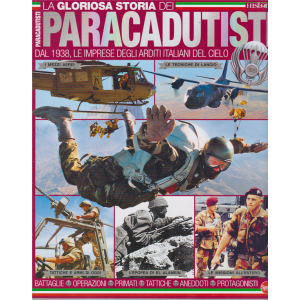 La gloriosa storia dei paracadutisti - n. 6 - bimestrale - febbraio - marzo 2020 -