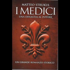 I medici - Una dinastia al potere - di Matteo Strukul - n. 1 - settimanale -