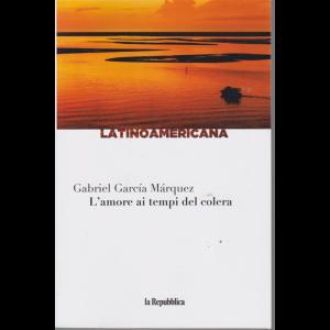 Latinoamericana - L'amore ai tempi del colera - di Gabriel Garcia Marquez - n. 1 - settimanale
