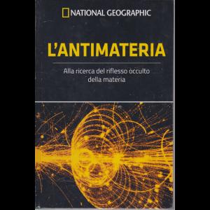 National Geographic - L'antimateria - n. 47 - settimanale -31/1/2020 - copertina rigida