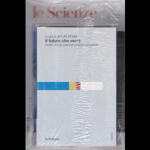 Le Scienze - + il libro Il futuro che verrà - Quello che gli scienziati possono prevedere - n. 618 - mensile 1° febbraio 2020 - rivista + libro