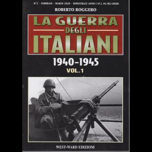 La guerra degli italiani 1940-1945 - volume 1 - Roberto Roggero - n.1 - febbraio - marzo 2020 - bimestrale -
