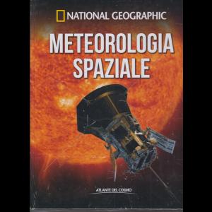 National Geographic - Meteorologia spaziale - n. 53 - quindicinale - 31/1/2020 - copertina rigida