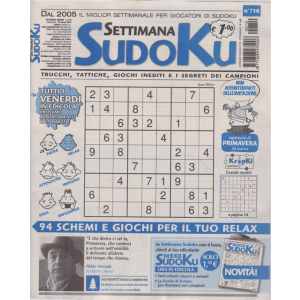 Settimana Sudoku - n. 710 - settimanale - 22 marzo 2019 -