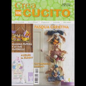 Crea Cucito - N. 106 - marzo 2019 - mensile - cartamodelli allegati