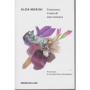 Alda Merini - Francesco. Canto di una creatura - n. 15 - settimanale -