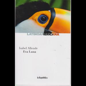 Latinoamericana - Isabel Allende - Eva Luna - n. 2 - settimanale