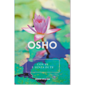 Osho - Con te e senza di te - n. 4 - settimanale -