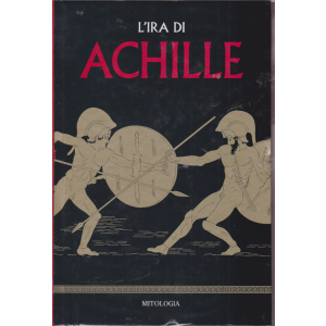 Mitologia - L'ira di Achille - n. 4 - settimanale - 7/2/2020 - copertina rigida