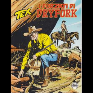 Tex -  I forzati di Dryfork - n. 712 - mensile - febbraio 2020
