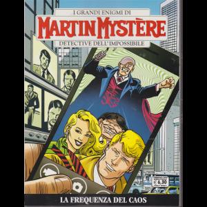 I grandi enigmi di Martin Mystere - La frequenza del caos - n. 367 - febbraio 2020 - bimestrale