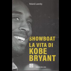 Showboat la vita di Kobe Bryant - di Roland Lazenby - n. 1 - mensile -