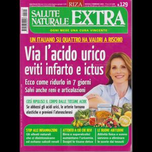 Salute naturale extra - Via l'acido urico eviti infarto e ictus - n. 129 - mensile - febbraio 2020