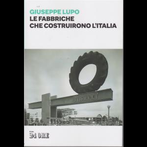 Le fabbriche che costruirono l'Italia - di Giuseppe Lupo - n. 1 - mensile -