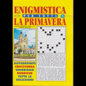 Enigmistica per tutta la primavera - n. 33 - trimestrale - febbraio - aprile 2020 -