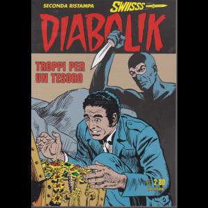 Diabolik Swiisss - Seconda ristampa - Troppi per un tesoro - n. 309 - mensile - 20/2/2020