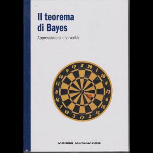 Mondo matematico - Il teorema di Bayes - n. 57 - settimanale - 21/2/2020 - copertina rigida