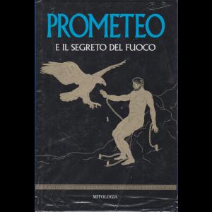 Mitologia - Prometeo e il segreto del fuoco - n. 5 - settimanale - 21/2/2020 - copertina rigida