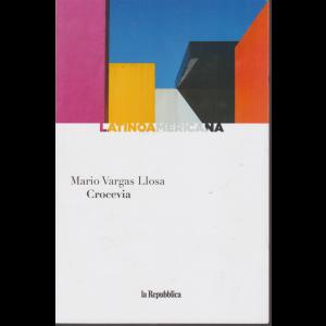Latinoamericana - Crocevia di Mario Vargas Llosa - n. 4 - settimanale -