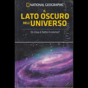 National Geographic - Il lato oscuro dell'universo - n. 60 - settimanale - 21/2/2020 - copertina rigida