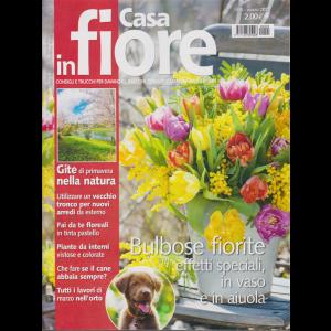 Casa in fiore - n. 3 - mensile - marzo 2020