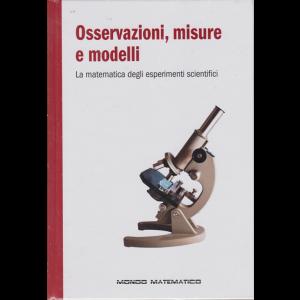 Mondo Matematico - Osservazioni, misure e modelli - n. 58 - settimanale - 28/2/2020 - copertina rigida