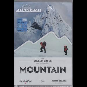 Mountain - Il grande alpinismo - con Willem Dafoe come voce narrante - n. 4 - settimanale -