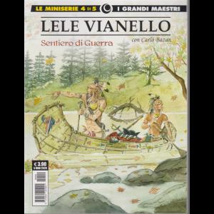 I grandi maestri - Lele Vianello - Sentiero di guerra - 5 marzo 2020 - n. 90 - mensile