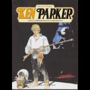 Ken Parker - Volume 2 - I gentiluomini - Omicidio a Washington - settimanale