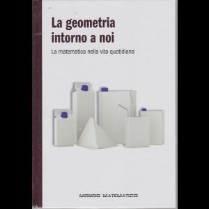 Mondo Matematico- La geometria intorno a noi - n. 59 - settimanale - 6/3/2020 - copertina rigida