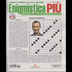 Enigmistica Piu' - n. 11 - 17 marzo 2020 - settimanale