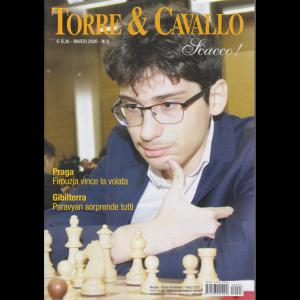 Torre & Cavallo - Scacco! - n. 3 - 7 marzo 2020 - mensile