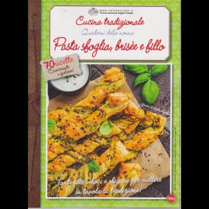 Cucina Tradizionale - Quaderni della nonna - Pasta sfoglia, brisèe e fillo - n. 73 - bimestrale - 13/3/2020