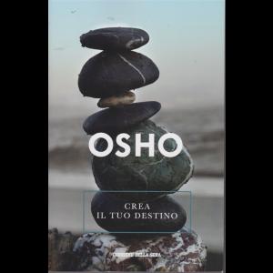 Osho - Crea il tuo destino - n. 9 - settimanale -