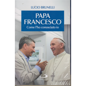 Papa Francesco  - Come l'ho conosciuto io di Lucio Brunelli  - settimanale - 13 marzo 2020