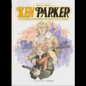 Ken Parker - Volume 4 - settimanale - Colpo grosso a San Francisco - La ballata di Pat O'Shane -