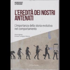 Neuroscienze e Psicologia - L'eredità dei nostri antenati - n. 48 - 23/3/2019 - settimanale - esce il sabato