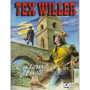 Tex Willer - Un Giovane bandito - n. 17 - marzo 2020 - mensile