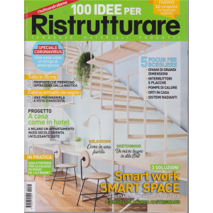 100 Idee per Ristrutturare - n. 66 - aprile 2020 -