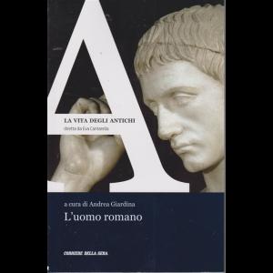 La vita degli antichi - n. 1 - L'uomo romano a cura di Andrea Giardina - settimanale
