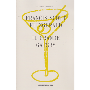 I classici di una vita - Francis Scott Fitzgerald - Il grande Gatsby - n. 2 - settimanale -