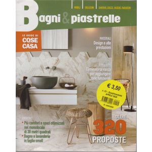 Le guide di Cose di casa - Bagni & piastrelle - n. 53 - quadrimestrale - aprile 2020 - oltre 320 proposte