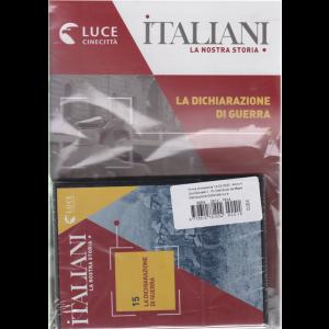 Italiani - La nostra storia - La dichiarazione di guerra - n. 15 - 14/3/2020 - quindicinale