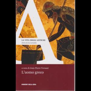 La vita degli antichi - L'uomo greco - n. 2 - settimanale