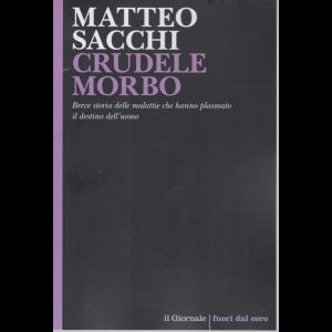 Crudele morbo - di Matteo Sacchi - n. 18 -