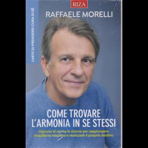 Riza Antiage - Come trovare l'armonia in se stessi - di Raffaele Morelli - n. 24 - aprile 2020 -