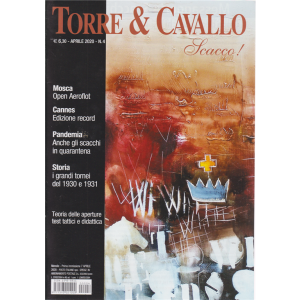 Torre & Cavallo - Scacco! - n. 4 - aprile 2020 - mensile